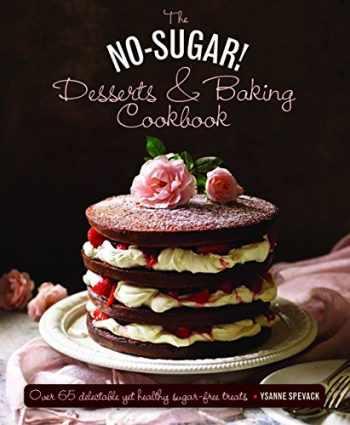 9780754830801-0754830802-The No Sugar! Desserts & Baking Book: Over 65 Delectable Yet Healthy Sugar-Free Treats