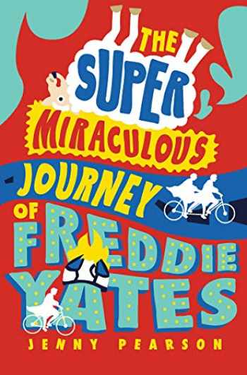 9781324011330-1324011335-The Super Miraculous Journey of Freddie Yates