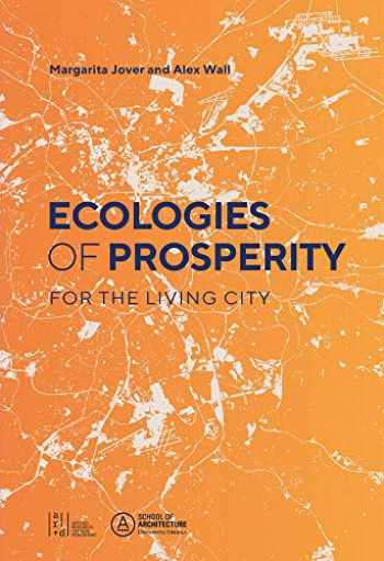 9781940743509-1940743508-Ecologies of Prosperity For the Living