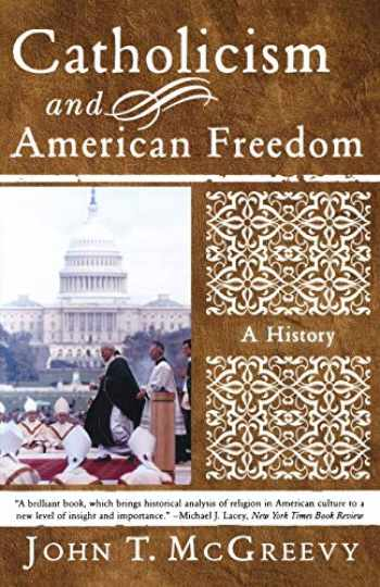 9780393326086-039332608X-Catholicism and American Freedom: A History