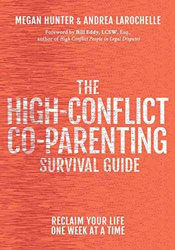 9781936268306-1936268302-The High-Conflict Co-Parenting Survival Guide: Reclaim Your Life One Week At A Time