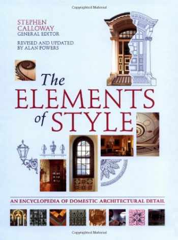 9781554070794-1554070791-The Elements of Style: An Encyclopedia of Domestic Architectural Detail