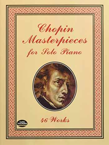 9780486401508-0486401502-Chopin Masterpieces for Solo Piano: 46 Works (Dover Music for Piano)