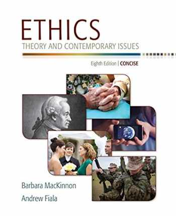 9781305077508-1305077504-Ethics: Theory and Contemporary Issues, Concise Edition