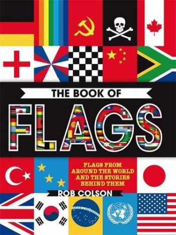 9780750297905-0750297905-The Book of Flags: Flags from around the world and the stories behind them