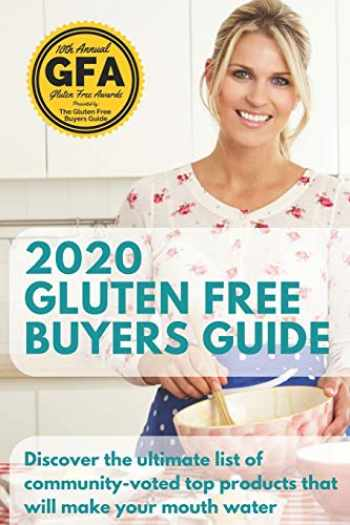 """9781698143323-169814332X-2020 Gluten Free Buyers Guide: Stop asking """"which foods are gluten free?"""" This gluten free grocery shopping guide connects you to only the best so you can be gluten free for good."""