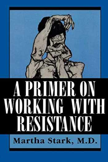 9781568210933-1568210930-A Primer on Working with Resistance