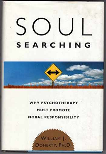 9780465020683-0465020682-Soul Searching: Why Psychotherapy Must Promote Moral Responsibility