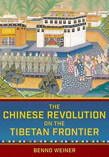 9781501749391-1501749390-The Chinese Revolution on the Tibetan Frontier (Studies of the Weatherhead East Asian Institute, Columbia University)