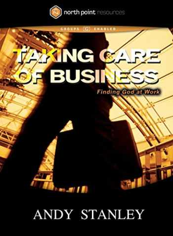 9781590524923-1590524926-Taking Care of Business DVD: Finding God at Work