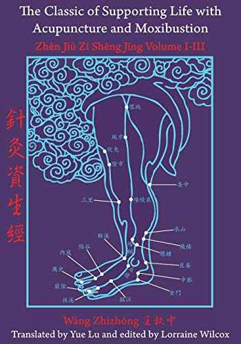 9780979955211-0979955211-The Classic of Supporting Life with Acupuncture and Moxibustion: Volumes I-III