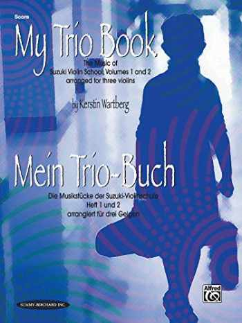 9781589511965-1589511964-My Trio Book (Mein Trio-Buch) (Suzuki Violin Volumes 1-2 arranged for three violins): Score