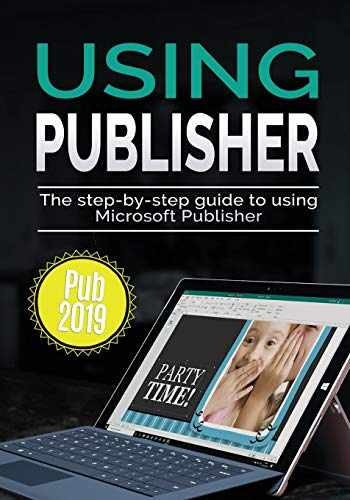 9781913151072-1913151077-Using Publisher 2019: The Step-by-step Guide to Using Microsoft Publisher 2019 (4) (Using Microsoft Office)