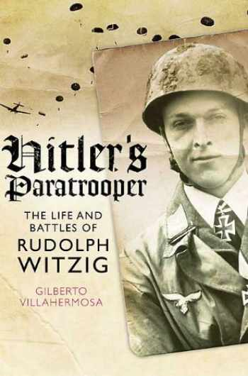 9781848325593-1848325592-Hitler's Paratrooper: The Life and Battles of Rudolf Witzig