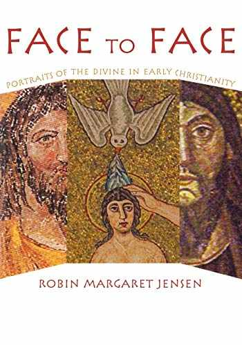 9780800636784-0800636783-Face to Face: Portraits of the Divine in Early Christianity