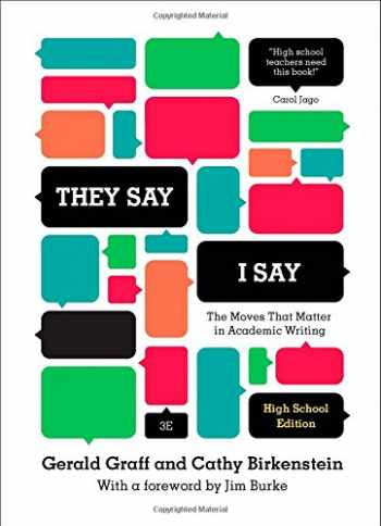 """9780393935851-039393585X-""""They Say / I Say"""": The Moves That Matter in Academic Writing (Third High School Edition)"""