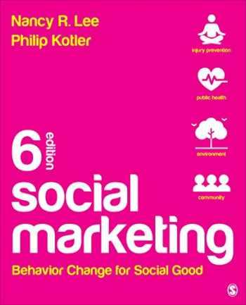 9781544351490-1544351496-Social Marketing: Behavior Change for Social Good