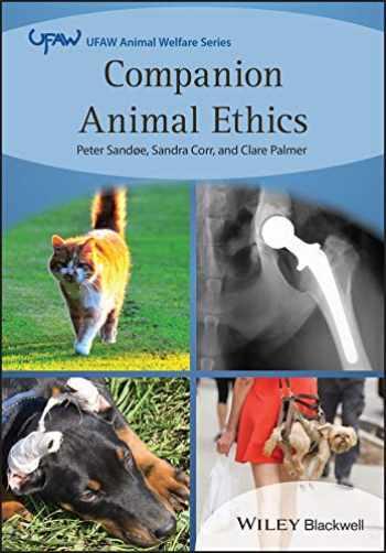 9781118376690-1118376692-Companion Animal Ethics (UFAW Animal Welfare)