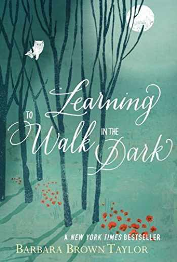 9780062024350-0062024353-Learning to Walk in the Dark