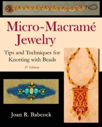 9780977305216-097730521X-Micro-Macramé Jewelry: Tips and Techniques for Knotting with Beads