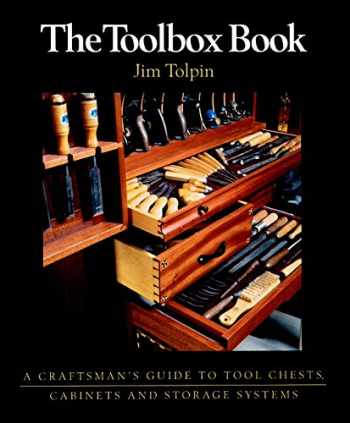 9781561582723-1561582727-The Toolbox Book: A Craftsman's Guide to Tool Chests, Cabinets, and Storage Systems