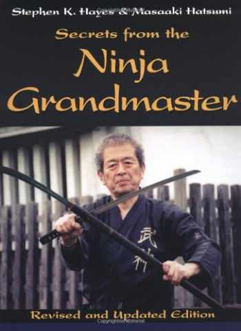 9781581603750-1581603754-Secrets from the Ninja Grandmaster: Revised and Updated Edition