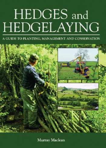 9781861268686-1861268688-Hedges and Hedgelaying: A Guide to Planting, Management and Conservation