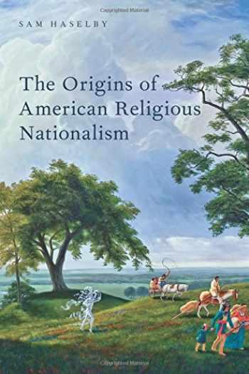 9780190630089-0190630086-The Origins of American Religious Nationalism (Religion in America)