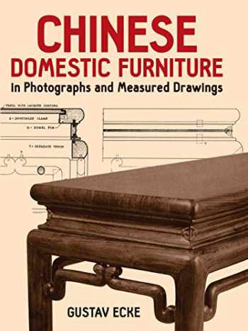 9780486251714-0486251713-Chinese Domestic Furniture in Photographs and Measured Drawings (Dover Books on Furniture)