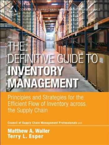 9780133448825-0133448827-Definitive Guide to Inventory Management, The: Principles and Strategies for the Efficient Flow of Inventory across the Supply Chain (Council of Supply Chain Management Professionals)