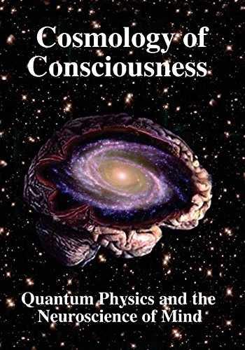 9781938024474-1938024478-Cosmology of Consciousness: Quantum Physics & Neuroscience of Mind