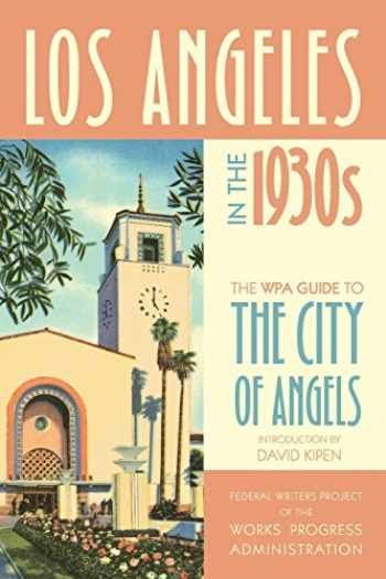9780520268838-0520268830-Los Angeles in the 1930s: The WPA Guide to the City of Angels (WPA Guides)
