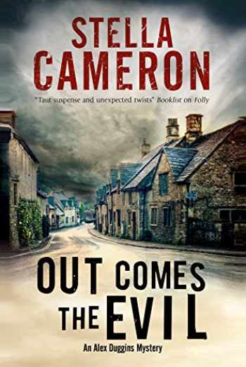 9781780295626-1780295626-Out Comes the Evil: A Cotswold murder mystery (An Alex Duggins Mystery, 2)