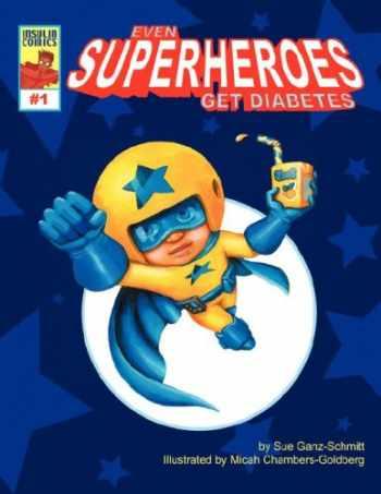 9781598583021-1598583026-Even Superheroes Get Diabetes (Insulin Comics)
