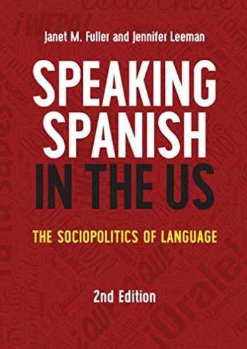 9781788928274-178892827X-Speaking Spanish in the US: The Sociopolitics of Language (Volume 16) (MM Textbooks, 16)