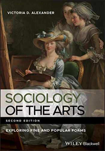 9780470672884-0470672889-Sociology of the Arts: Exploring Fine and Popular Forms