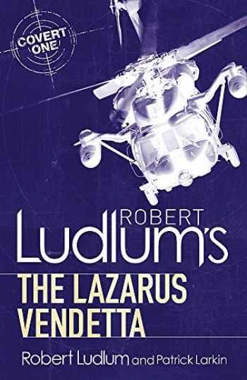 9781409119791-1409119793-Robert Ludlum's The Lazarus Vendetta: A Covert-One Novel