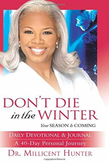 9780768423143-0768423147-Don't Die in the Winter Daily Devotional & Journal: A 40-Day Personal Journey: Your Season is Coming