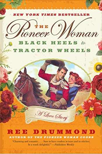 9780061997174-006199717X-The Pioneer Woman: Black Heels to Tractor Wheels--a Love Story