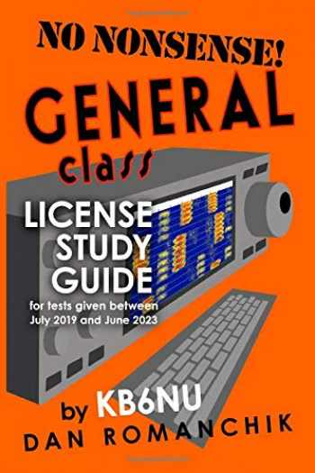 9780983221647-0983221642-No Nonsense General Class License Study Guide: for tests given between July 2019 and June 2023
