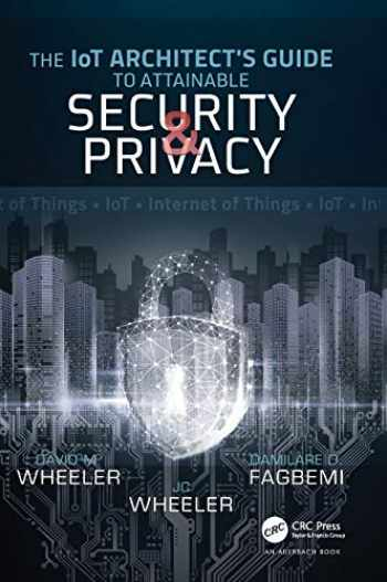 9780815368168-081536816X-The IoT Architect's Guide to Attainable Security and Privacy