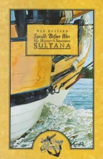 9781932168273-1932168273-Squalls Before War: His Majesty's Schooner Sultana (Veritas Maritime)