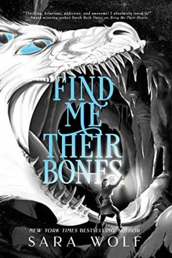 9781640633759-1640633758-Find Me Their Bones (Bring Me Their Hearts, 2)