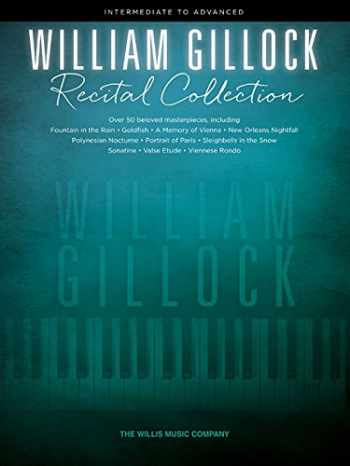 9781495080289-1495080285-William Gillock Recital Collection: Intermediate to Advanced Level