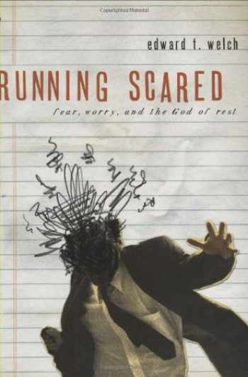 9780978556754-0978556755-Running Scared: Fear, Worry, and the God of Rest