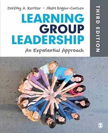 9781452256689-1452256683-Learning Group Leadership: An Experiential Approach