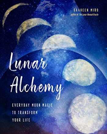9781578636907-1578636906-Lunar Alchemy: Everyday Moon Magic to Transform Your Life