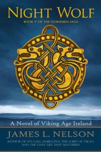 9781534879683-1534879684-Night Wolf: A Novel of Viking Age Ireland (The Norsemen Saga) (Volume 5)