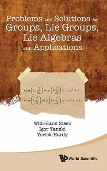 9789814383905-9814383902-Problems and Solutions for Groups, Lie Groups, Lie Algebras with Applications