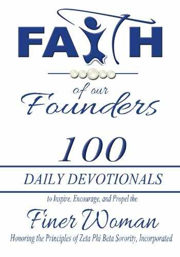 9780996383257-0996383255-Faith of Our Founders: 100 Daily Devotionals to Inspire, Encourage, and Propel the Finer Woman